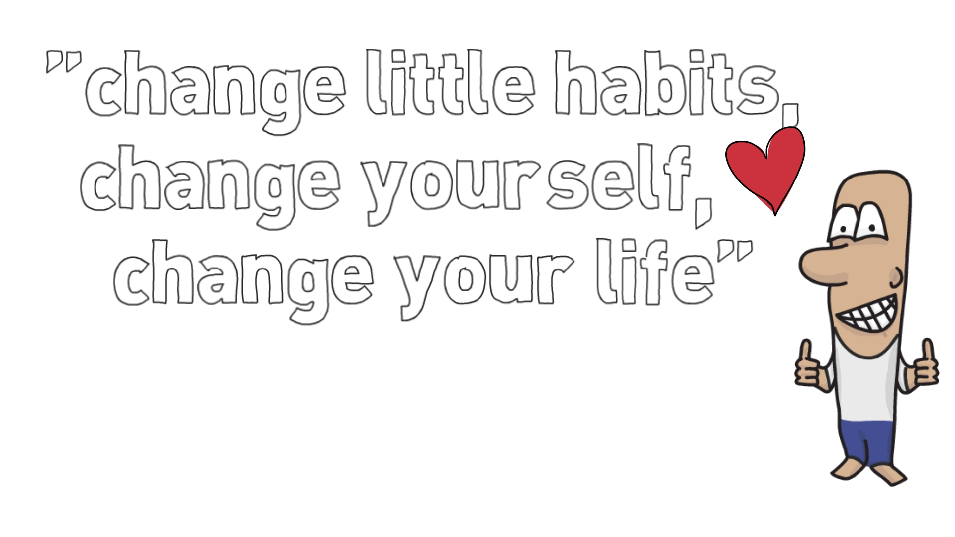 Changing Habits