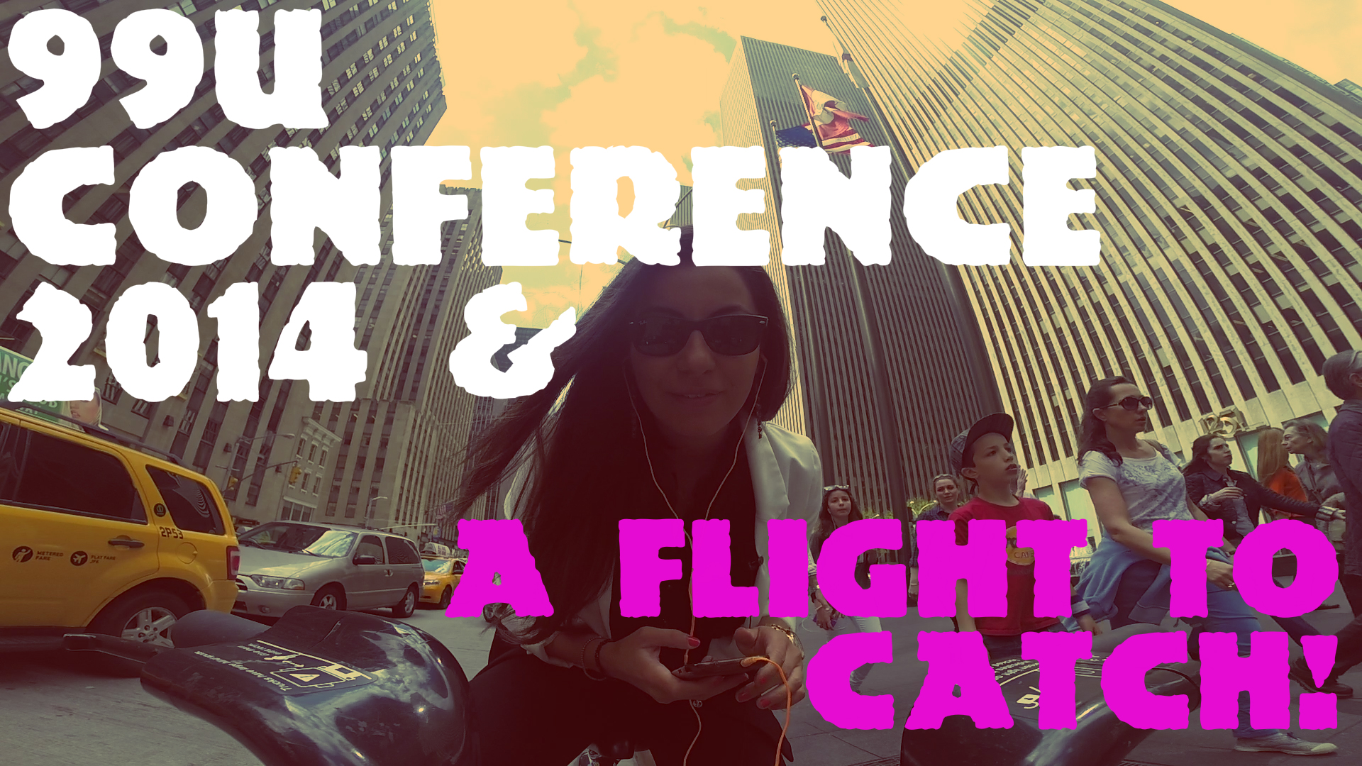99U Conference and A Flight To Catch